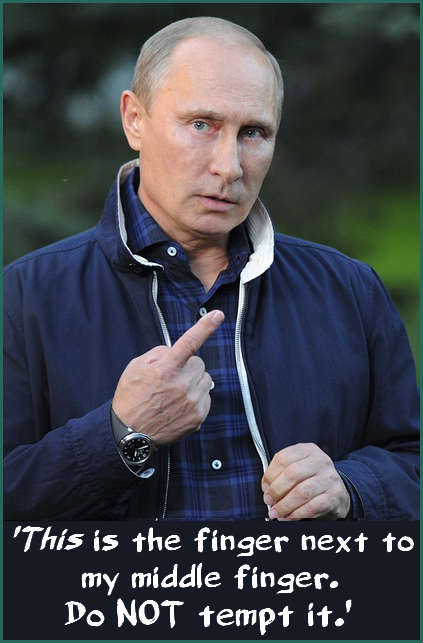 politicians_international_russia_putinvalery-this-is-the-finger-next-to-my-middle-finger-do-not-tempt-it